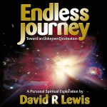 Endless Journey Toward an Unknown Destination, by David R Lewis