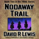 Nodaway Trail, by David R Lewis