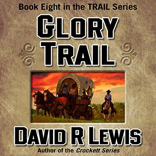 Glory Trail, by David R Lewis